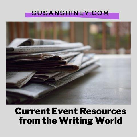 Featured-Image-Current-Event-Resources-from-the-Writing-World-susan-shiney