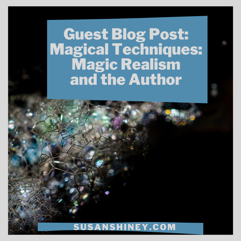 Featured-Image-Amanda-Read-Guest-Blog-Magical-Techniques-Magic-Realism-and-the-Author-Susan-Shiney