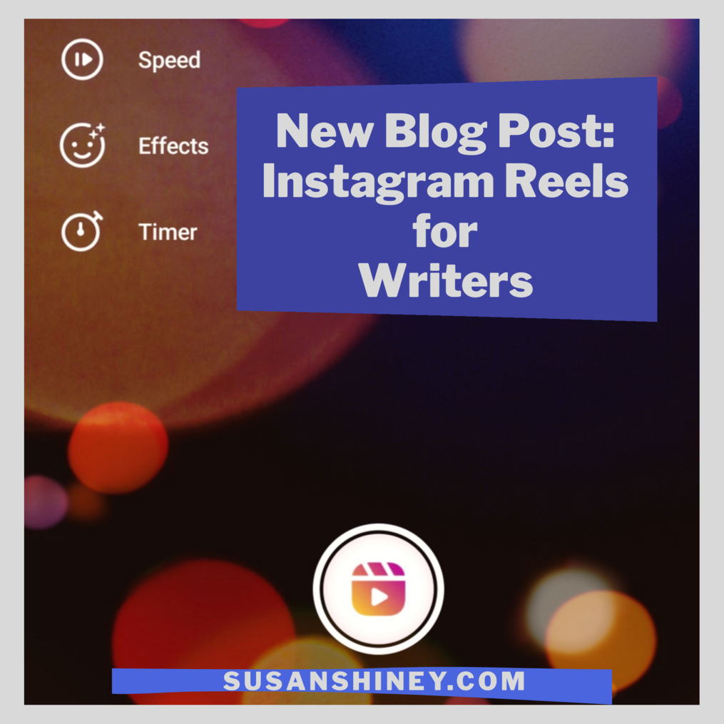 FeaturedImage-New-Blog-Post-Instagram-Reels-for-Writers-Susan-Shiney-Instagram-Reels-for-authors-screenshot-of-reels-page-posting-ideas-for-Instagram-Reels