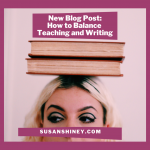 Featured-Image-Blonde-with-books-balancing-on-her-head-new-blog-post-how-to-balance-teaching-and-writing-susan-shiney