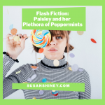 featured-image-flash-fiction-story-paisley-and-her-plethora-of-peppermints-susan-shiney-surreal-positive-young-adult-fiction